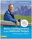 Athesia-Verlag - Meine Lieblingstouren in Südtiroler Bergen 1. Auflage 2015