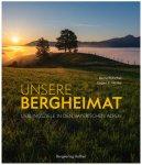 Bergverlag Rother - Bergheimat Lieblingsziele Bayerischen Alpen - Bildband 1. Au