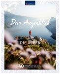 Kompass - Dein Augenblick Die Alpen 1. Auflage 2020