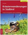 Tappeiner - Kräuterwanderungen in Südtirol 1. Auflage 2015