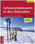 Tappeiner - Schneeschuhtouren in den Dolomiten 1. Auflage 2012